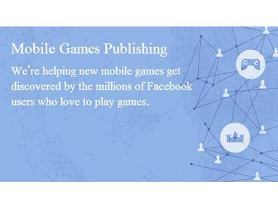 Facebook 推出「行動遊戲發佈」,讓 FB 遊戲開發者能更精確的找到使用者