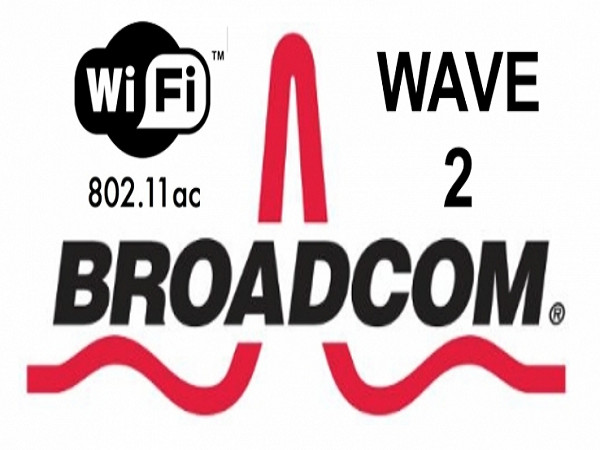 Broadcom 終於推出 802.11ac Wave 2 無線網路解決方案