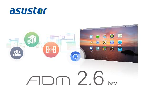 華芸科技升級 ADM 2.6 Beta 及 ASUSTOR Portal 影音應用