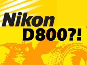 Nikon D800 走光?搶先鑑定拍攝規格