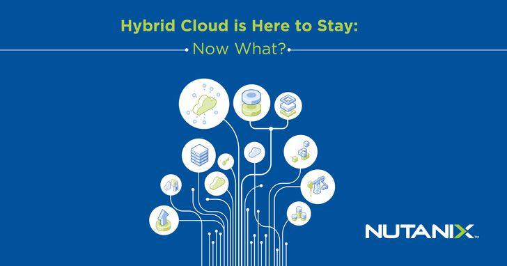 Nutanix調查:為確保跨雲管理的一致性,混合雲需求增加