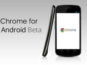 Chrome for Android 終於上架,Android 4.0 裝置搶先試用