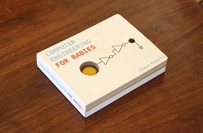 《Computer Engineering for Babies Book》是本為嬰兒�計的互動式的邏輯閘�習書。